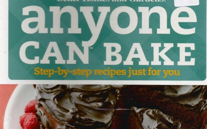 Front cover of Anyone Can Bake by Better Homes and Gardens