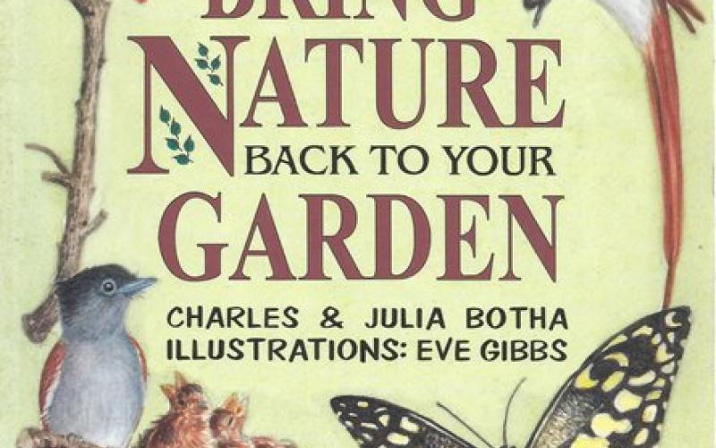 Front Cover of Bring Nature Back to Your Garden by Charles & Julia Botha