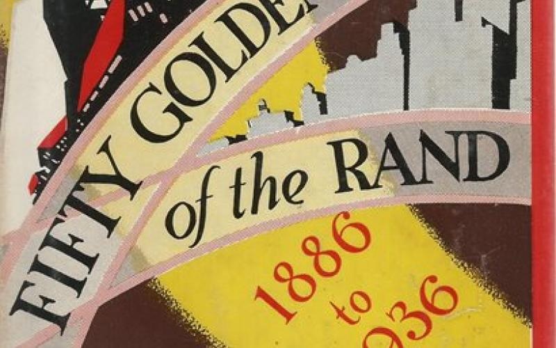 Front Cover of Fifty Golden years of the Rand 1886-1936  by D Jacobsson