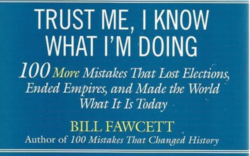 Front cover of Trust Me, I Know What I'm Doing by Bill Fawcett