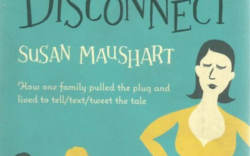 Front cover of The Winter of Our Disconnect by Susan Maushart