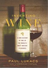 Front cover of Inventing Wine by Paul Lukacs