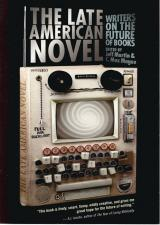 Front cover of The Late American Novel by Jeff Martin & C Max Magee