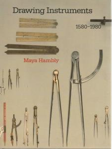 Front Cover of Drawing Instruments 1580-1980 by Maya Hambly