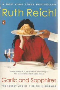 Front Cover of Garlic and Sapphires by Ruth Reichl