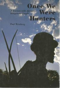 Front cover of Once We Were Hunters by Paul Weinberg