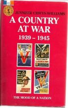 Front Cover of A Country at War 1939-1945 by Jennifer Crwys-Williams