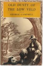 image of Old Dusty of the Low Veld by Campbell, George