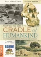 Front Cover of The Official Field Guide to the Cradle of Humankind by Brett Hilton-Barber and Lee Berger
