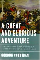 Front cover of A Great and Glorious Adventure by Gordon Corrigan