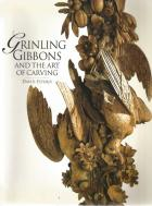 Front Cover of Grinling Gibbons and the Art of Carving by David Esterly