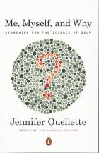 Front cover of Me, Myself, and Why by Jennifer Ouellette