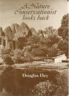 Front Cover of A Nature Conservationist Looks Back by Douglas Hey