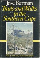 Front Cover of Trails and Walks in the Southern Cape by Jose Burman