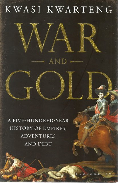Front cover of War and Gold by Kwasi Kwarteng