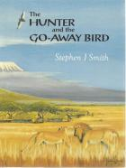 Front Cover of The Hunter and the Go-Away Bird by Stephen J Smith